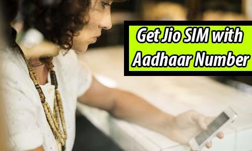 Get Jio SIM with Aadhaar Number