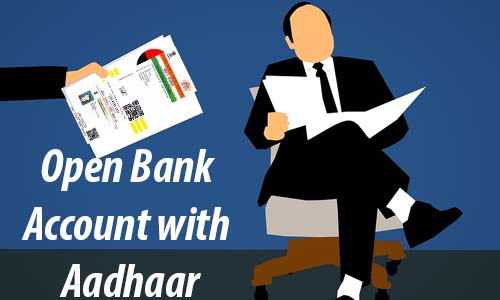 How to Open Bank Account with Aadhaar Card