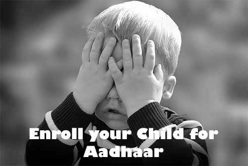 How to Enroll your Child for Aadhaar Card