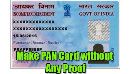 How to Make PAN Card without Any Proof