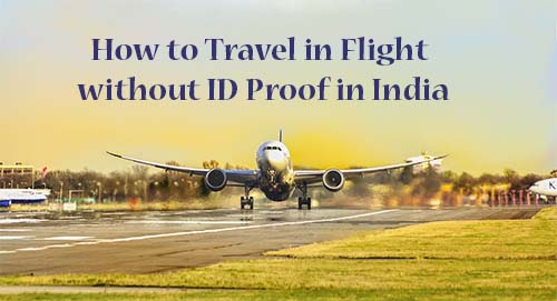 How to Travel in Flight without ID Proof in India