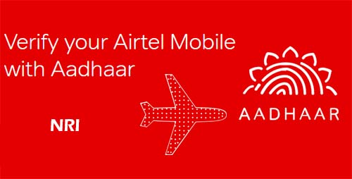 How NRI Can Re-Verify Airtel Mobile Number with Aadhaar Online
