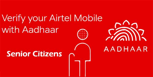 How Senior Citizens Can Re-Verify Airtel Mobile Number with Aadhaar Online