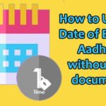 How to Update Date of Birth in Aadhaar without any documents