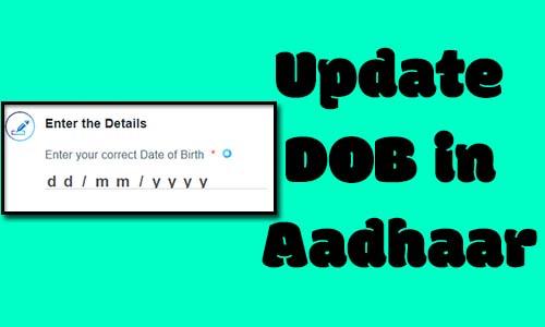 Update Date of Birth in Aadhaar Card